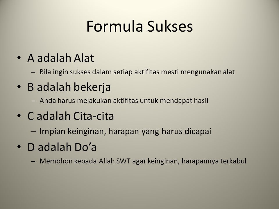 Formula Sukses A adalah Alat B adalah bekerja C adalah Cita-cita