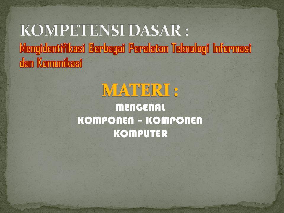 KOMPONEN – KOMPONEN KOMPUTER