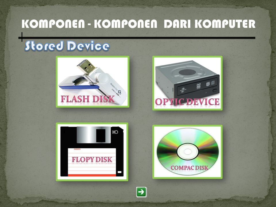 Stored Device KOMPONEN - KOMPONEN DARI KOMPUTER Flash disk