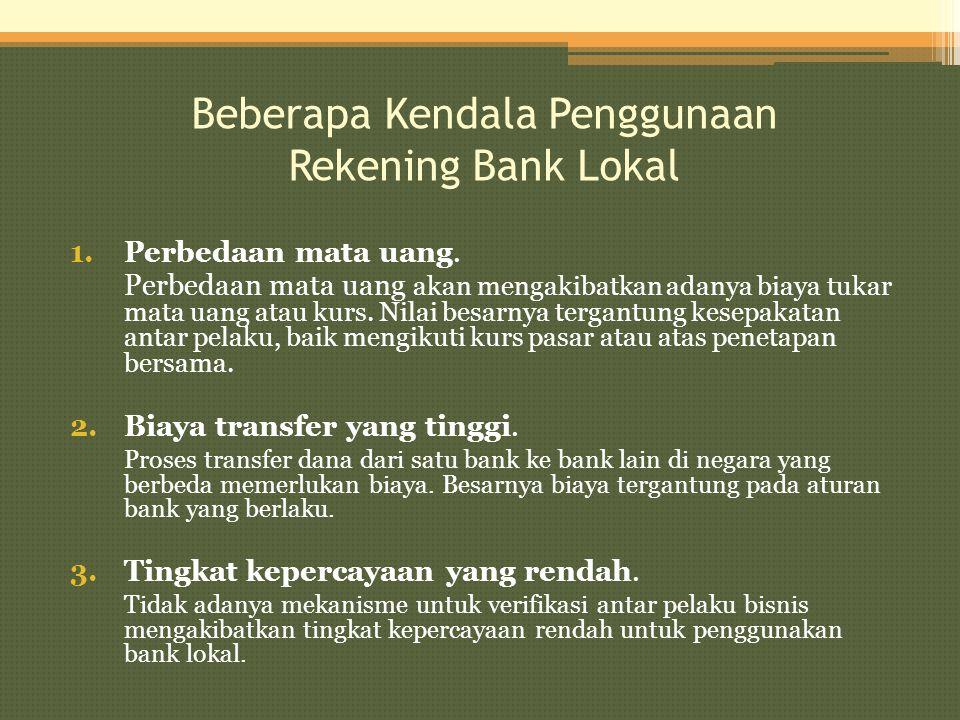 Beberapa Kendala Penggunaan Rekening Bank Lokal