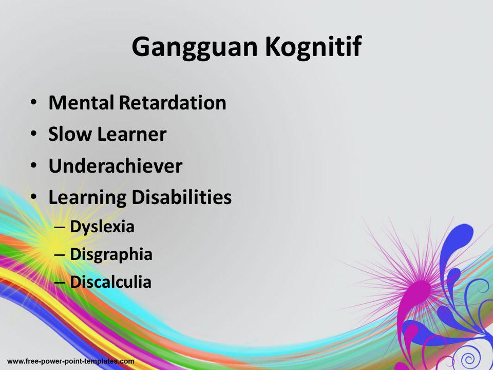 Gangguan Kognitif Mental Retardation Slow Learner Underachiever