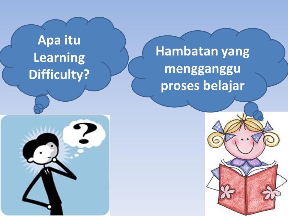 Apa itu Learning Difficulty Hambatan yang mengganggu proses belajar