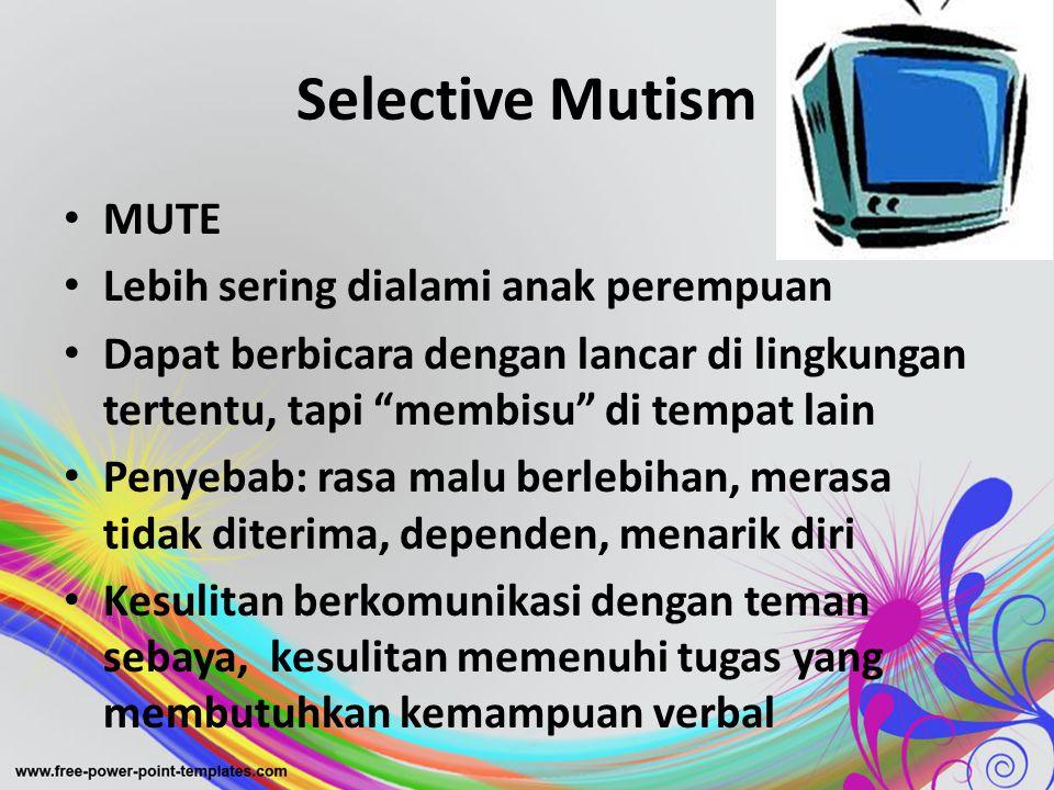 Selective Mutism MUTE Lebih sering dialami anak perempuan