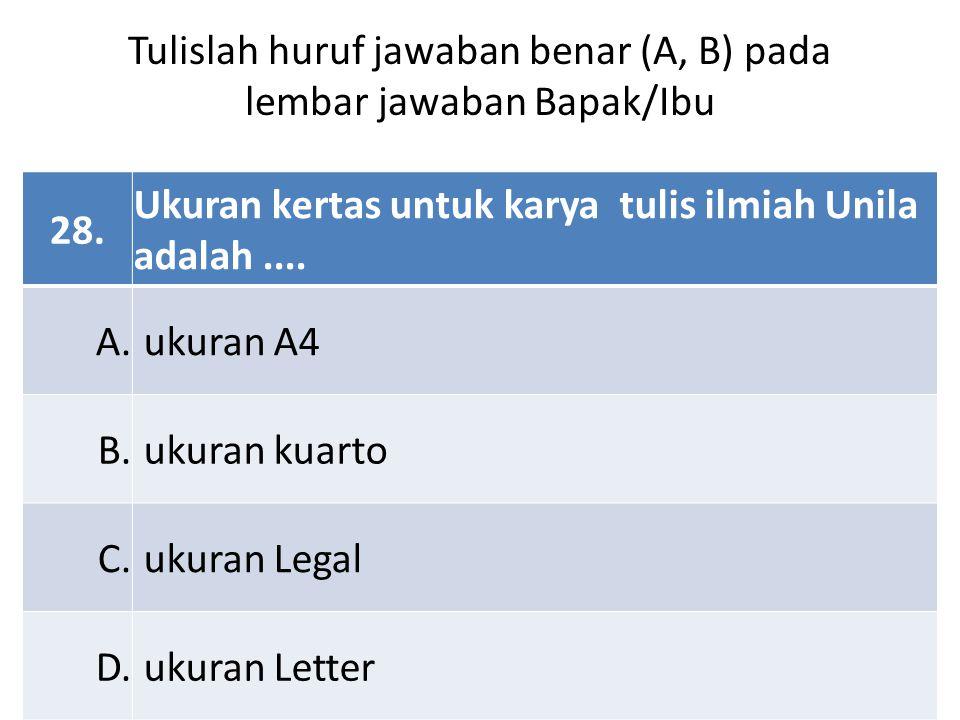 Tulislah huruf jawaban benar (A, B) pada lembar jawaban Bapak/Ibu