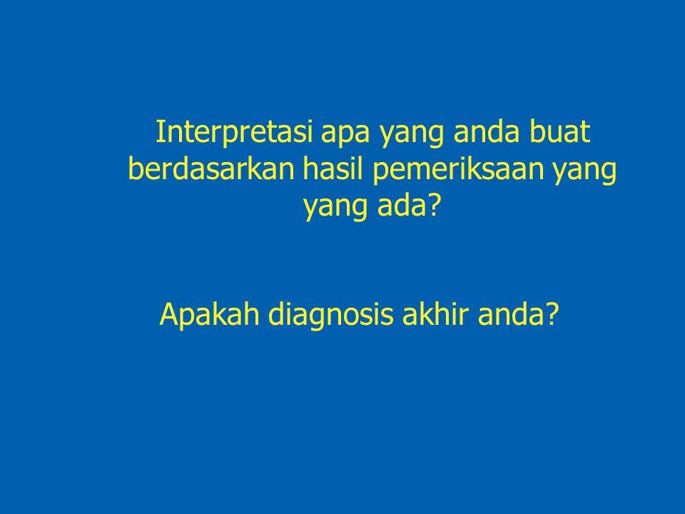 Apakah diagnosis akhir anda