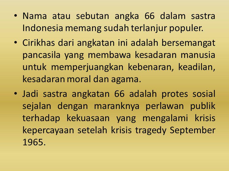 Nama atau sebutan angka 66 dalam sastra Indonesia memang sudah terlanjur populer.