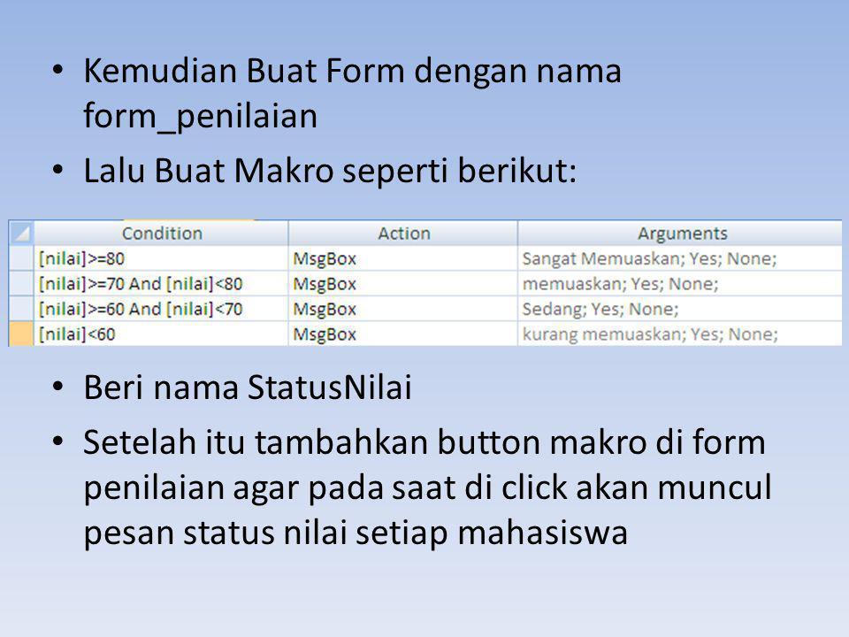 Kemudian Buat Form dengan nama form_penilaian