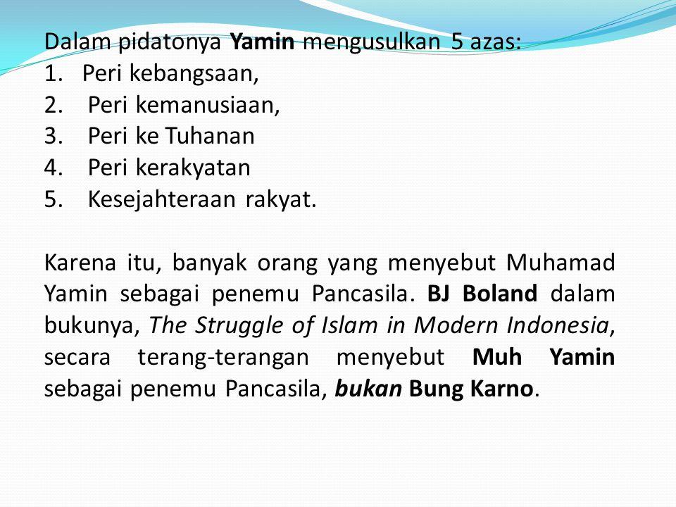Dalam pidatonya Yamin mengusulkan 5 azas: