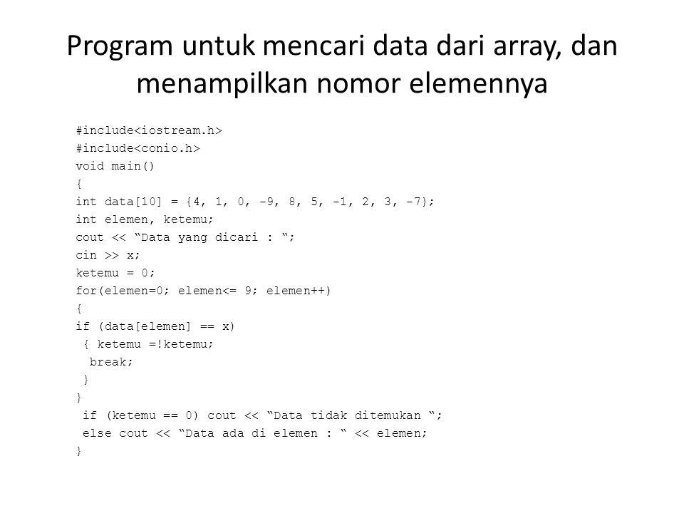 Program untuk mencari data dari array, dan menampilkan nomor elemennya