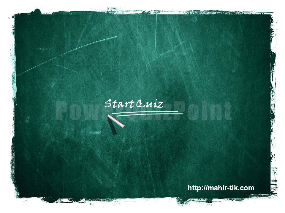 Start Quiz http://mahir-tik.com