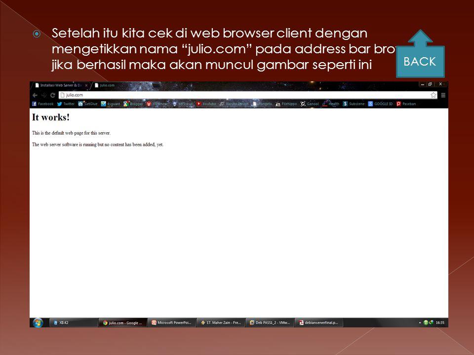 Setelah itu kita cek di web browser client dengan mengetikkan nama julio.com pada address bar browser, jika berhasil maka akan muncul gambar seperti ini