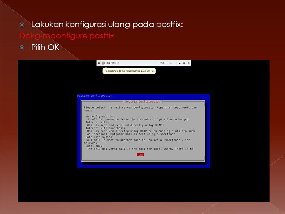 Lakukan konfigurasi ulang pada postfix: