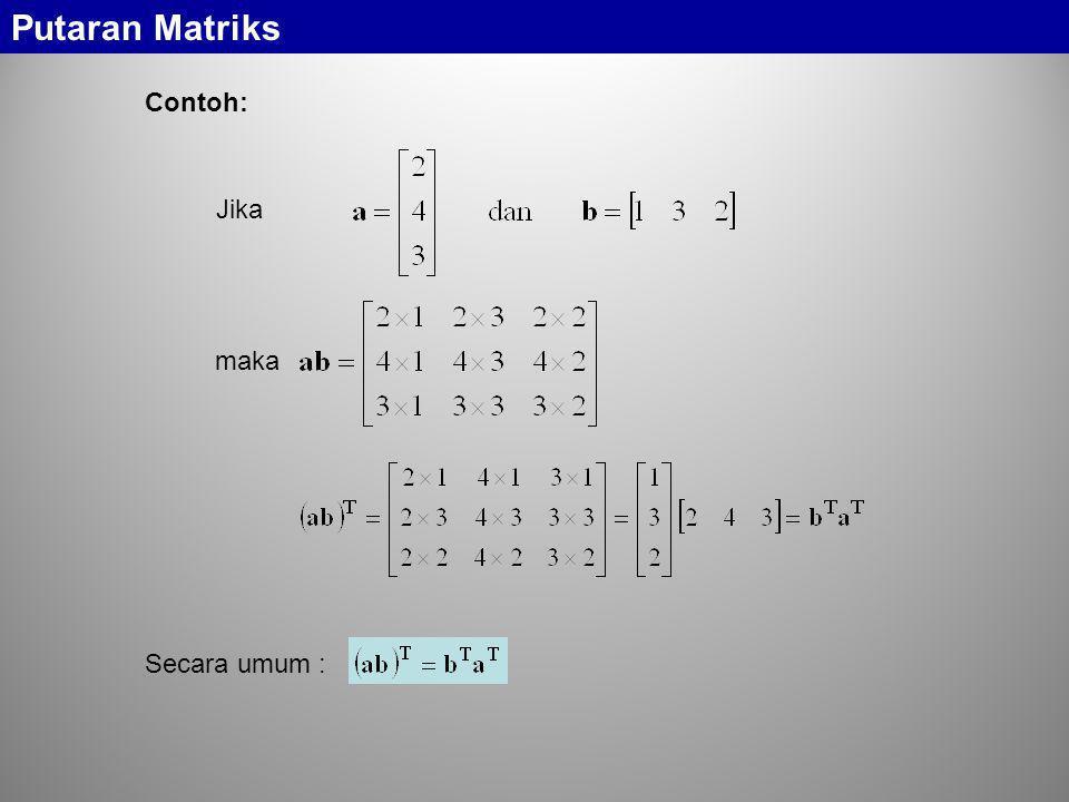 Putaran Matriks Contoh: Jika maka Secara umum :