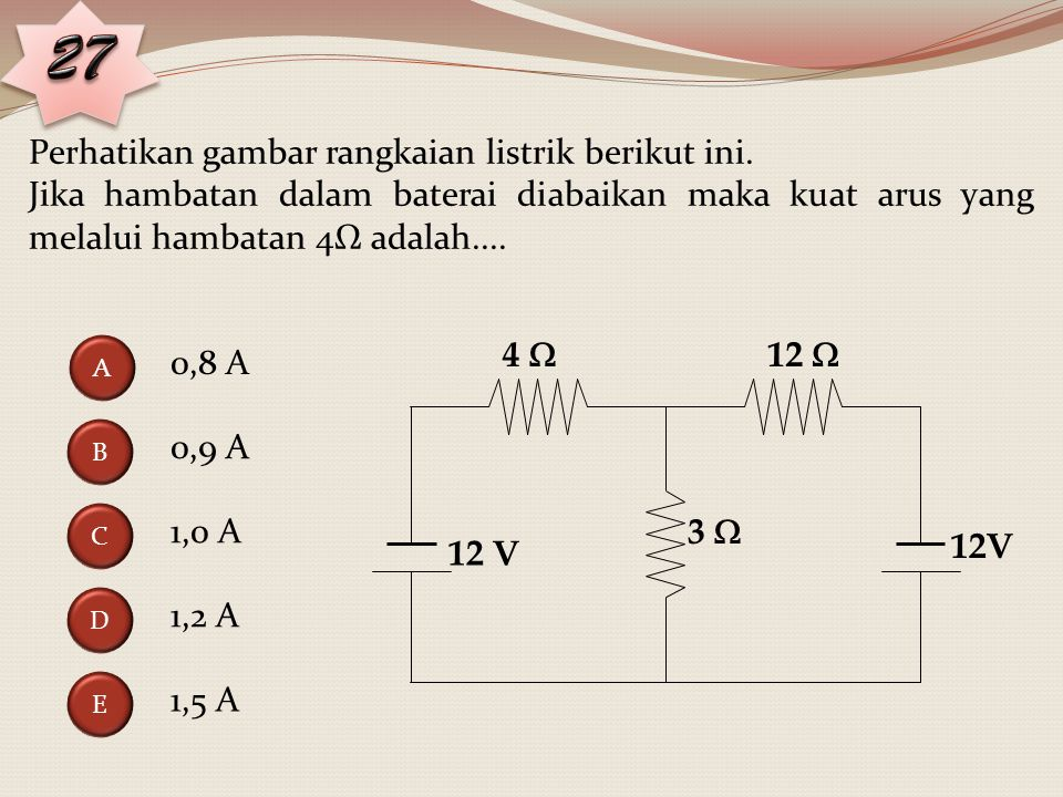 27 Perhatikan gambar rangkaian listrik berikut ini.