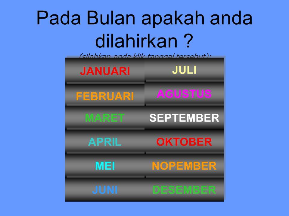 Pada Bulan apakah anda dilahirkan