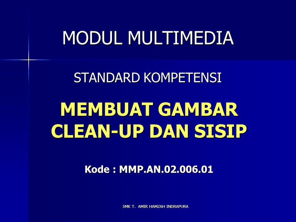 MEMBUAT GAMBAR CLEAN-UP DAN SISIP Kode : MMP.AN.02.006.01