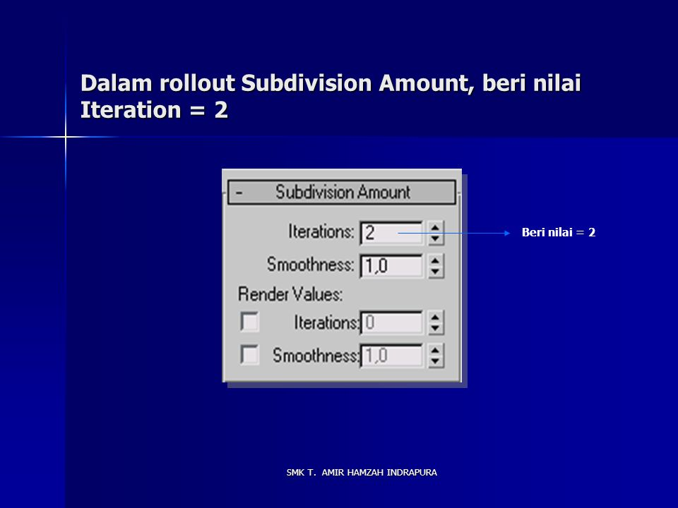 Dalam rollout Subdivision Amount, beri nilai Iteration = 2