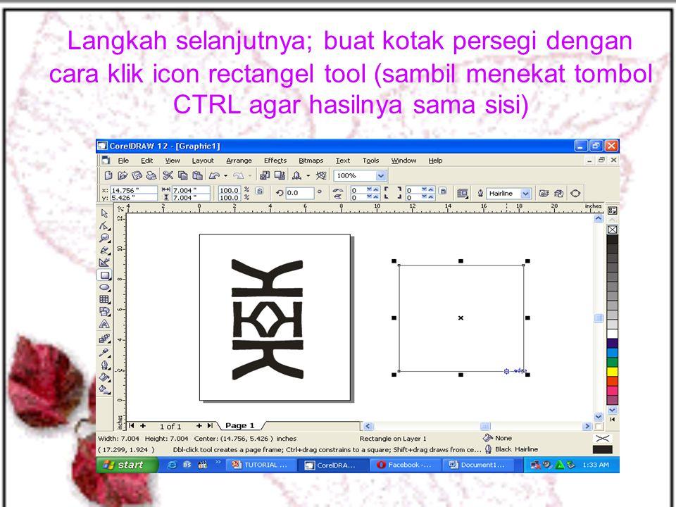 Langkah selanjutnya; buat kotak persegi dengan cara klik icon rectangel tool (sambil menekat tombol CTRL agar hasilnya sama sisi)