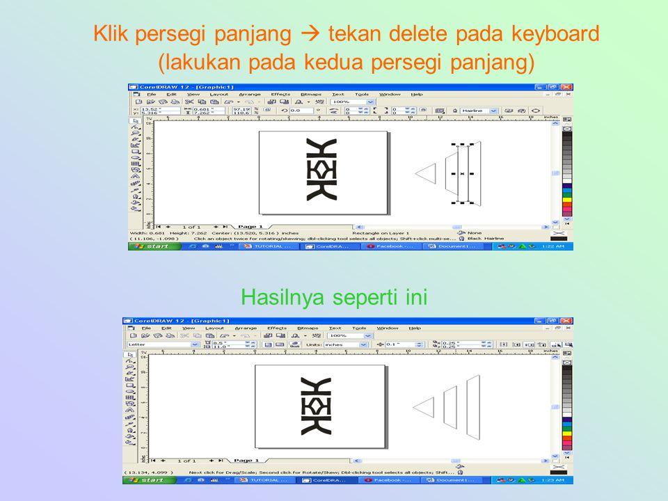 Klik persegi panjang  tekan delete pada keyboard (lakukan pada kedua persegi panjang)