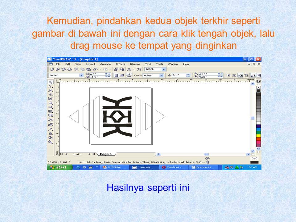 Kemudian, pindahkan kedua objek terkhir seperti gambar di bawah ini dengan cara klik tengah objek, lalu drag mouse ke tempat yang dinginkan