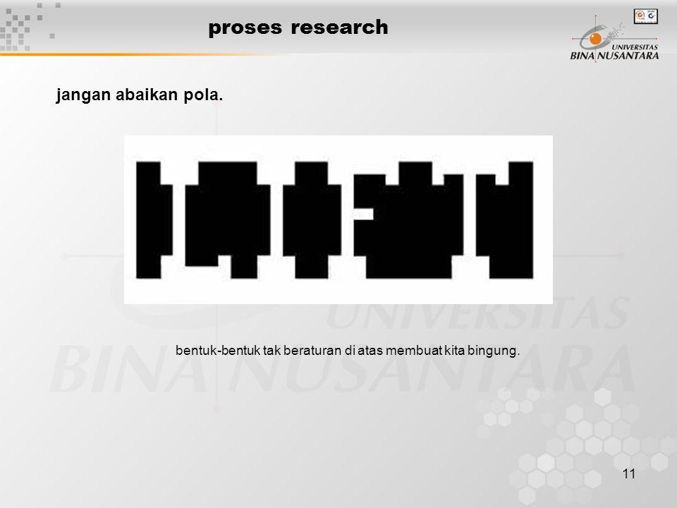 proses research jangan abaikan pola.