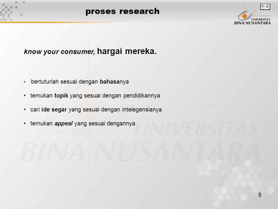 proses research know your consumer, hargai mereka.
