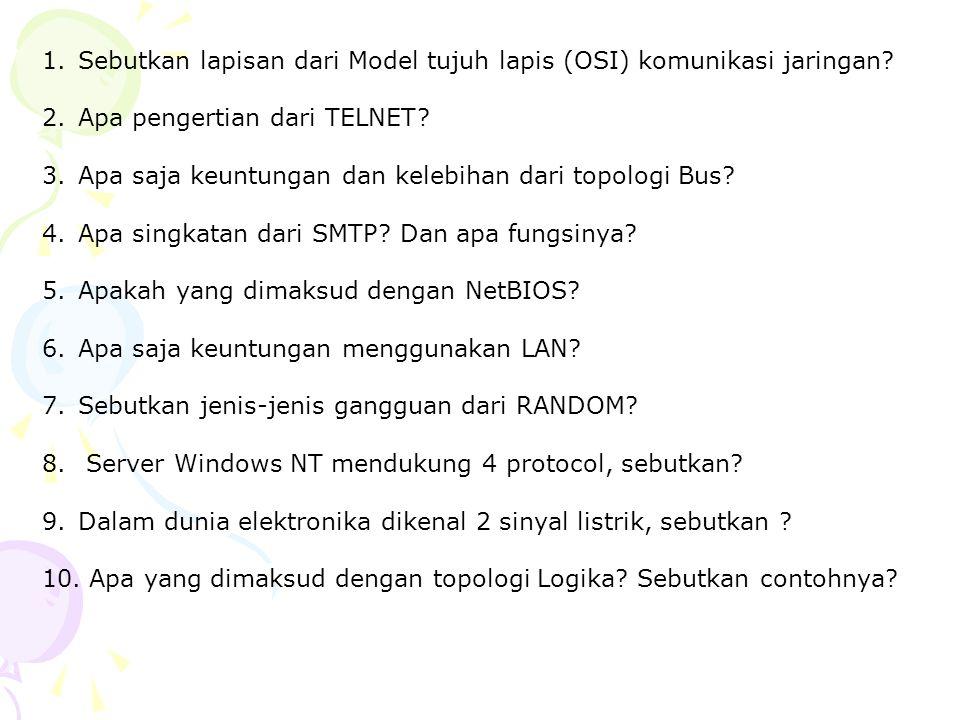 Sebutkan lapisan dari Model tujuh lapis (OSI) komunikasi jaringan