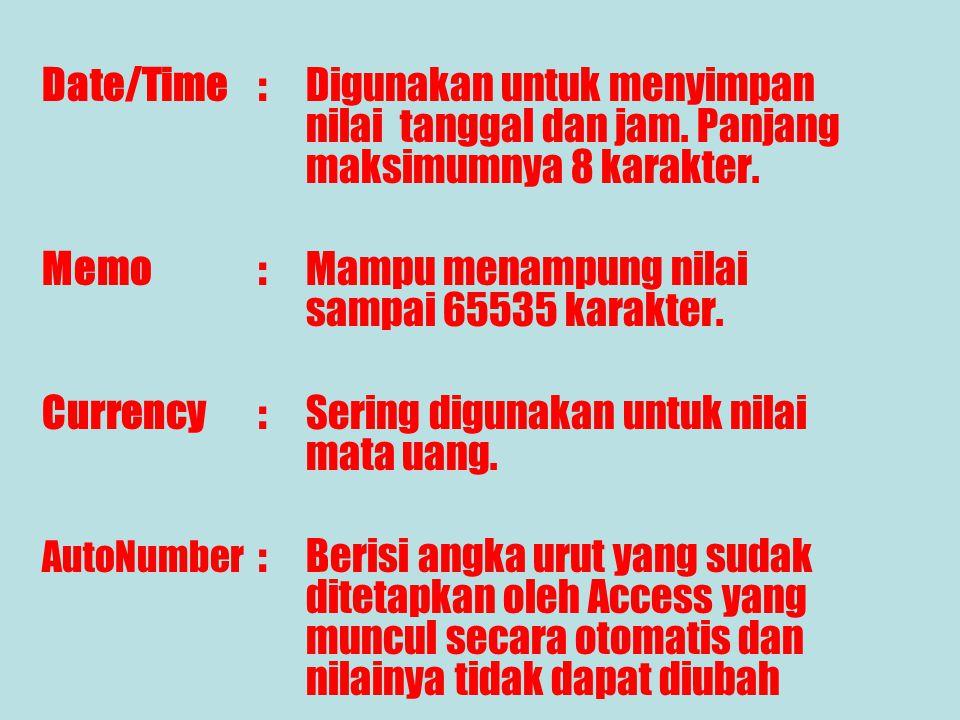 Memo : Mampu menampung nilai sampai 65535 karakter.