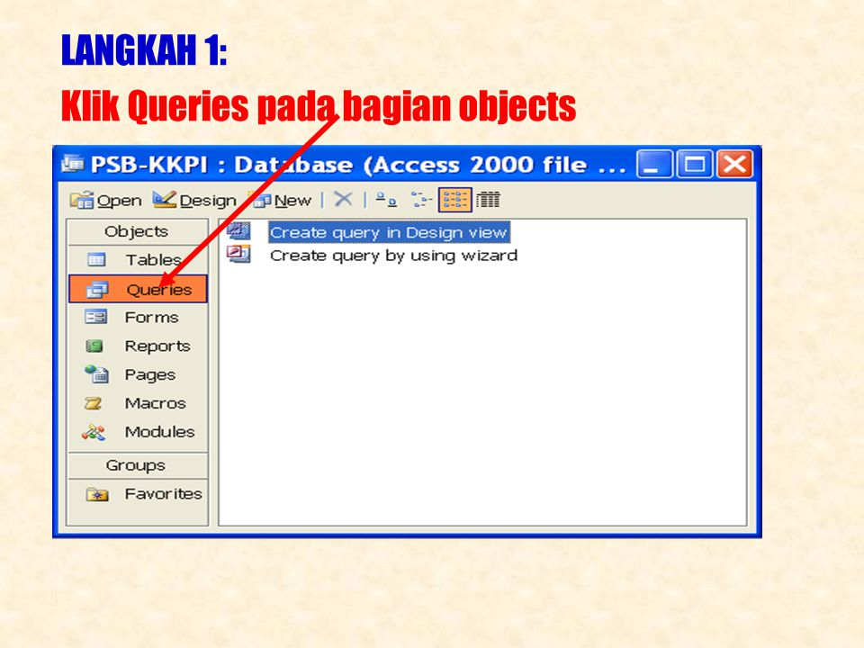 LANGKAH 1: Klik Queries pada bagian objects