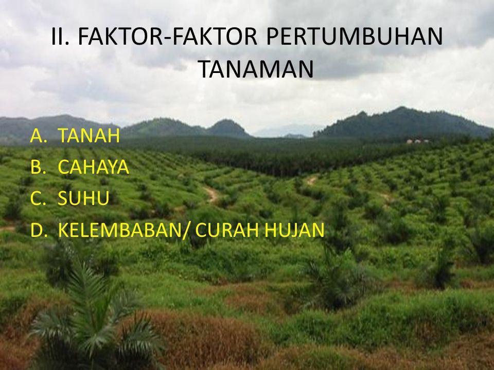 II. FAKTOR-FAKTOR PERTUMBUHAN TANAMAN