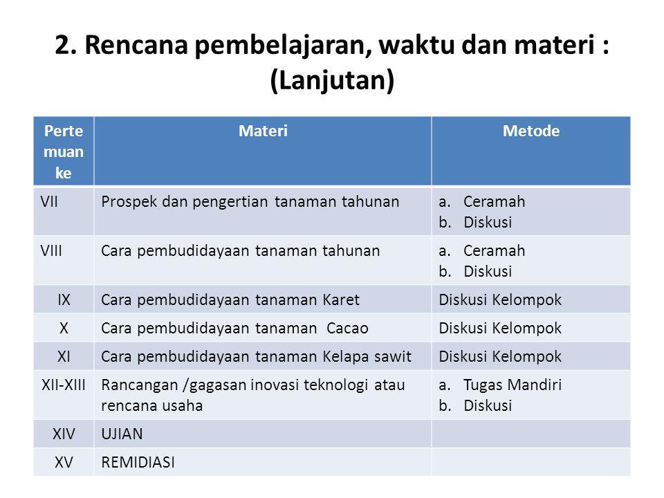 2. Rencana pembelajaran, waktu dan materi : (Lanjutan)