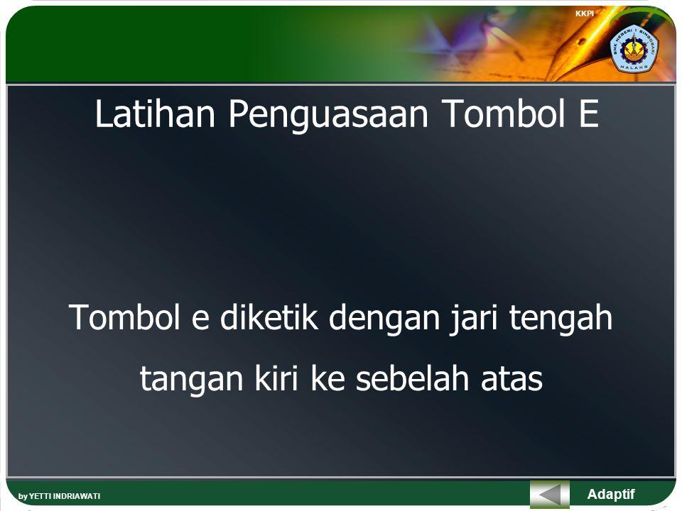 Latihan Penguasaan Tombol E