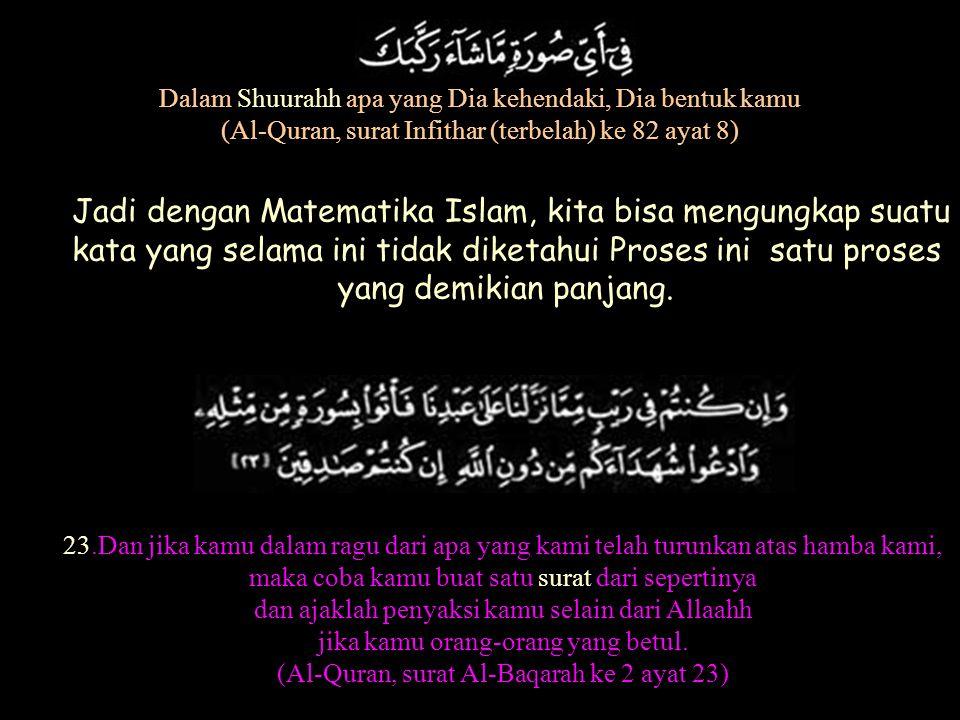 Jadi dengan Matematika Islam, kita bisa mengungkap suatu
