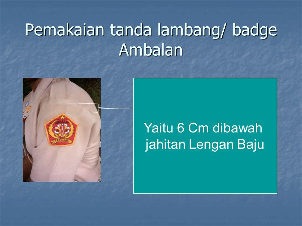 Pemakaian tanda lambang/ badge Ambalan