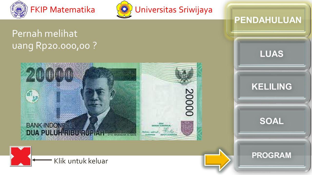 Pernah melihat uang Rp20.000,00 FKIP Matematika