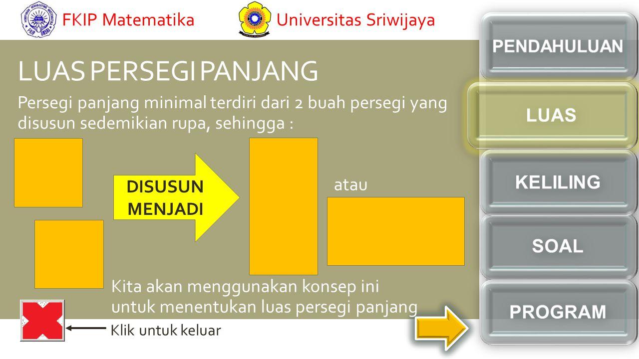 LUAS PERSEGI PANJANG FKIP Matematika Universitas Sriwijaya LUAS