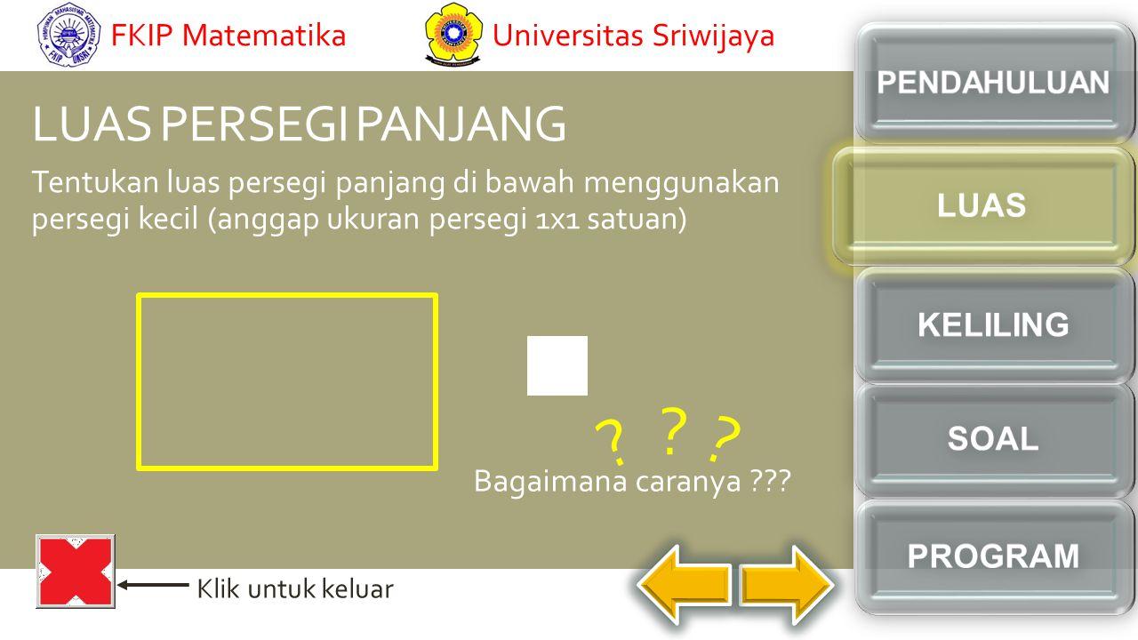 FKIP Matematika Universitas Sriwijaya. PENDAHULUAN. LUAS PERSEGI PANJANG. LUAS.