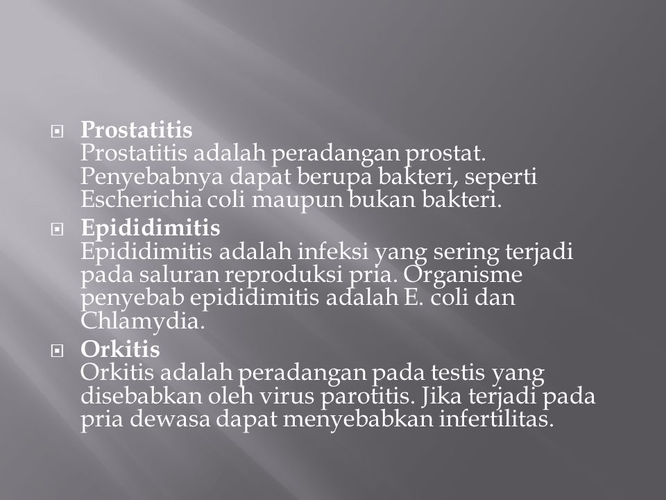 Prostatitis Prostatitis adalah peradangan prostat