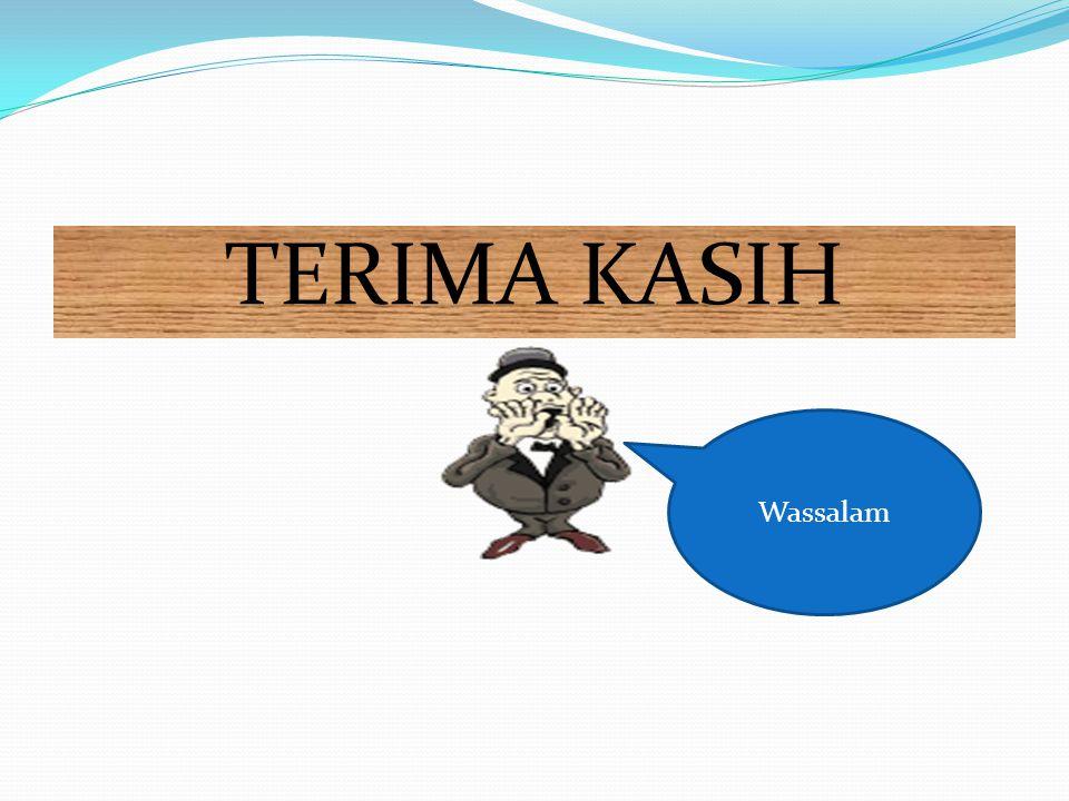 TERIMA KASIH Wassalam