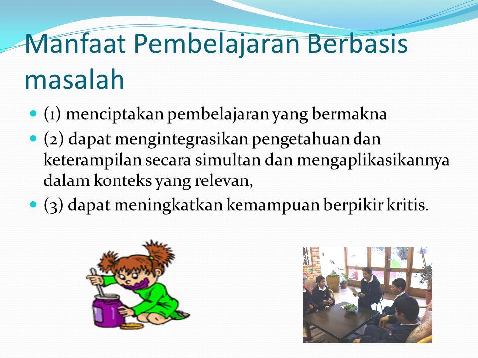 Manfaat Pembelajaran Berbasis masalah