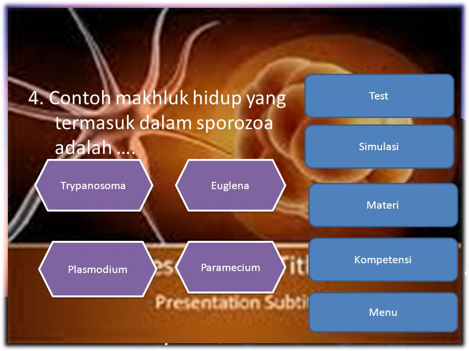 4. Contoh makhluk hidup yang termasuk dalam sporozoa adalah ….