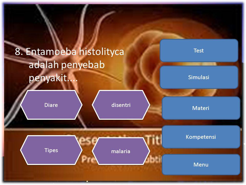 8. Entamoeba histolityca adalah penyebab penyakit....
