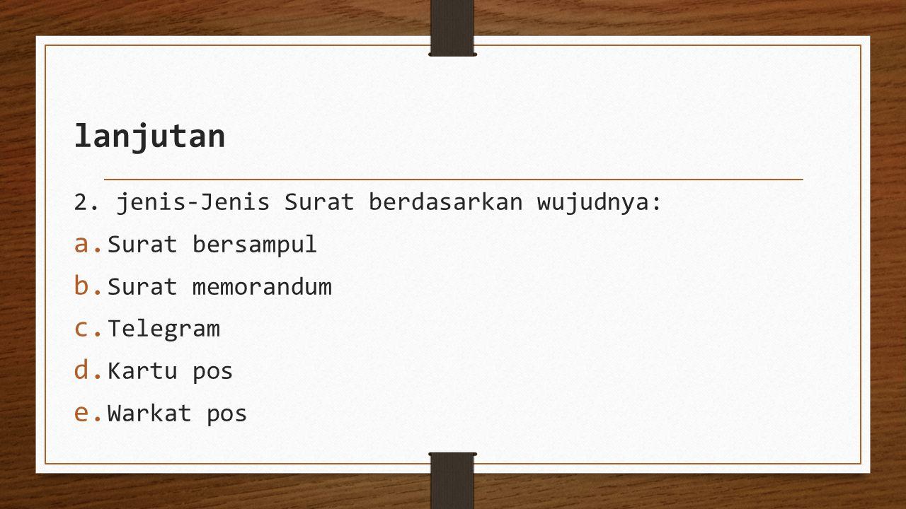 lanjutan 2. jenis-Jenis Surat berdasarkan wujudnya: Surat bersampul