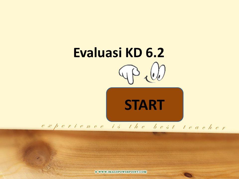 Evaluasi KD 6.2 START