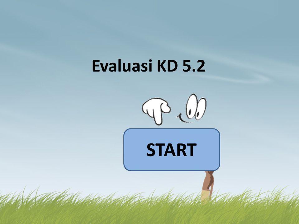 Evaluasi KD 5.2 START