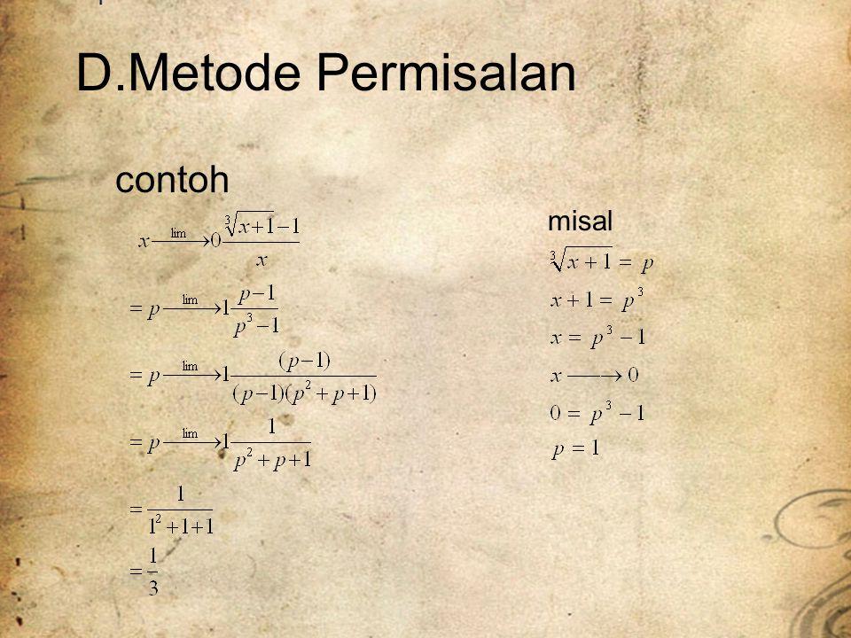 D.Metode Permisalan contoh misal