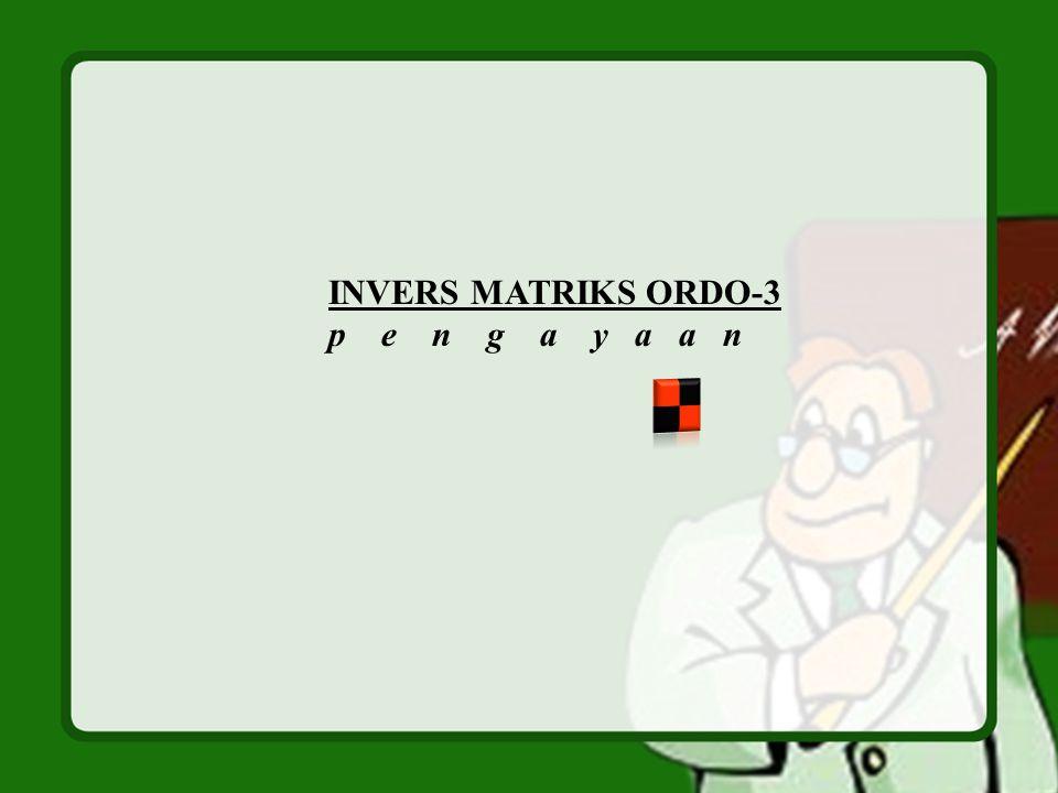 INVERS MATRIKS ORDO-3 p e n g a y a a n