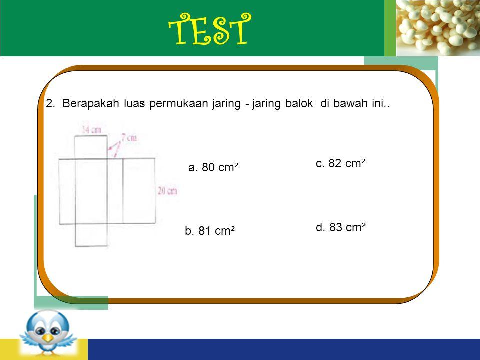 TEST 2. Berapakah luas permukaan jaring - jaring balok di bawah ini..
