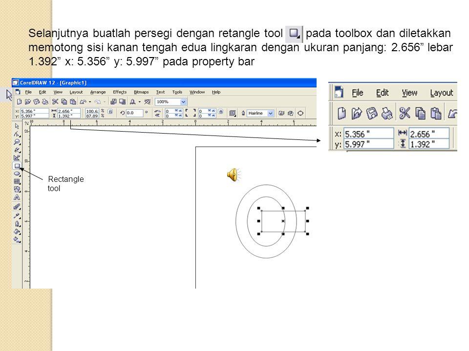 Selanjutnya buatlah persegi dengan retangle tool pada toolbox dan diletakkan memotong sisi kanan tengah edua lingkaran dengan ukuran panjang: 2.656 lebar 1.392 x: 5.356 y: 5.997 pada property bar