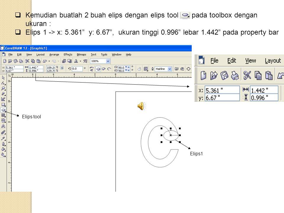Kemudian buatlah 2 buah elips dengan elips tool pada toolbox dengan ukuran :